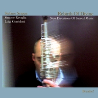 Stefano Scippa | Rebirth Of Divine / New Directions Of Sacred Music