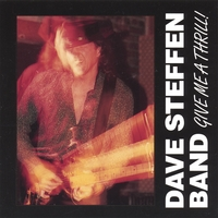 Dave Steffen Band | Give Me A Thrill