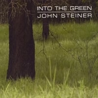 John Steiner | Into the Green