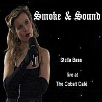 Stella Bass: Smoke & Sound: An Evening of Berlin Cabaret - Live at the Cobalt Cafe, Dublin