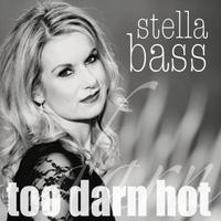 Stella Bass: Too Darn Hot