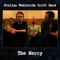 Stellan Wahlstrom Drift Band | The Mercy
