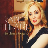 Stephanie Porter: Radio Theatre