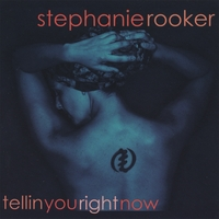 Stephanie Rooker | Tellin You Right Now