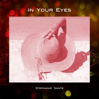 Stephanie Sante | In Your Eyes