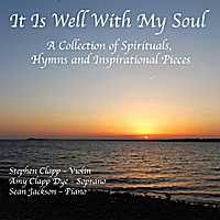 Stephen Clapp, Amy Clapp Dye & Sean Jackson | It Is Well With My Soul