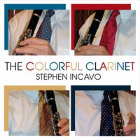 Stephen Incavo | The Colorful Clarinet