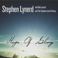 Stephen Lynerd, Ben Lynerd & The Stephen Lynerd Group | Hope of Glory