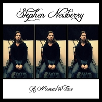 Stephen Newberry: A Moment in Time