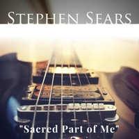Stephen Sears | Sacred Part of Me
