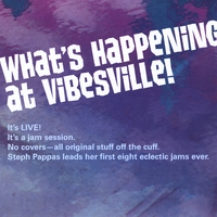 Steph Pappas | What's Happening At Vibesville!