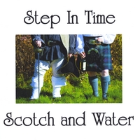 Step In Time | Scotch and Water