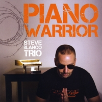 Steve Blanco Trio | Piano Warrior