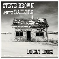 Steve Brown and the Bailers | Lonely House