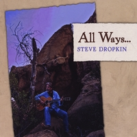 Steve Dropkin | All Ways...