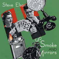Steve Elson | Smoke and Mirrors
