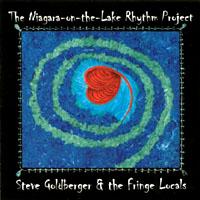 Steve Goldberger & the Fringe Locals: The Niagara-on-the-Lake Rhythm Project