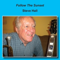 Steve Hall | Follow the Sunset