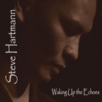 Steve Hartmann | Waking Up the Echoes