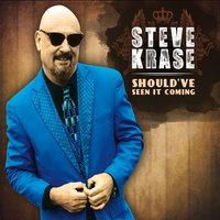 Steve Krase | Should've Seen It Coming