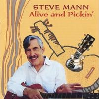 Steve Mann | Steve Mann: Alive and Pickin'