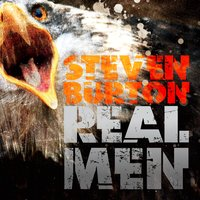 Steven Burton | Real Men