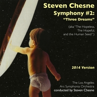 "Steven Chesne & The Los Angeles Ars Symphonia Orchestra | Steven Chesne: Symphony #2: ""Three Dreams"""