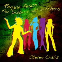 Steven Cravis | Reggae Peace for Sisters and Brothers
