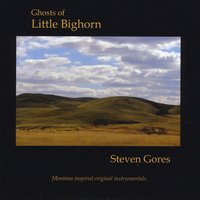 Steven Gores | Ghosts of Little Bighorn