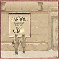 Steven Graff | John Carbon: Piano Music Played by Steven Graff