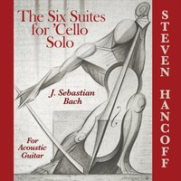 Steven Hancoff | Six Suites for 'Cello Solo for Acoustic Guitar