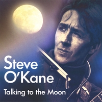 Steve O'Kane | Talking To The Moon