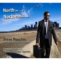 Steve Pouchie | North By Northeast (feat. Wilson Chembo Corniel)