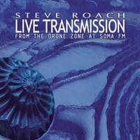 Steve Roach | Live Transmission (From the Drone Zone At SomaFM) (2-CD)