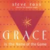STEVE ROSS: Grace is the Name of the Game