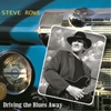 Steve Rowe: Driving the Blues Away