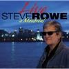 Steve Rowe: Live À Montréal