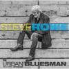 Steve Rowe: The Urban Bluesman (Remastered Anthology)