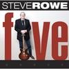 Steve Rowe: Five