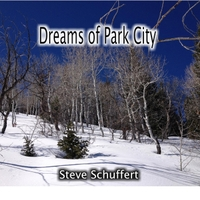 Steve Schuffert | Dreams of Park City