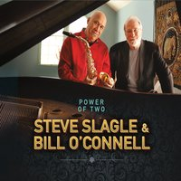 Steve Slagle & Bill O'Connell | The Power of Two