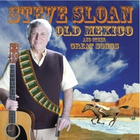 Steve Sloan | Old Mexico and Other Great Songs
