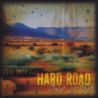 Steve Smith and Hard Road | Only So Fast
