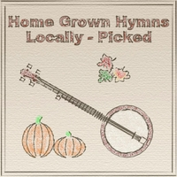 Steve Snider | Home Grown Hymns (Locally-Picked)