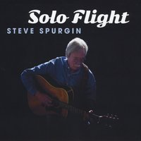 Steve Spurgin | Solo Flight