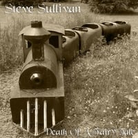 Steve Sullivan | Death of a Fairy Tale
