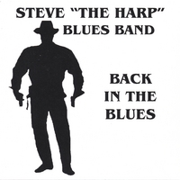 "STEVE ""THE HARP"" BLUES BAND: Back In The Blues"