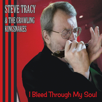 Steve Tracy and the Crawling Kingsnakes | I Bleed Through My Soul