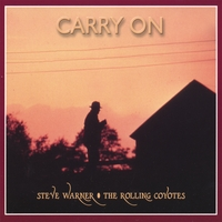 Steve Warner & The Rolling Coyotes | Carry On