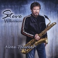 Steve Wilkerson | Alone Together
